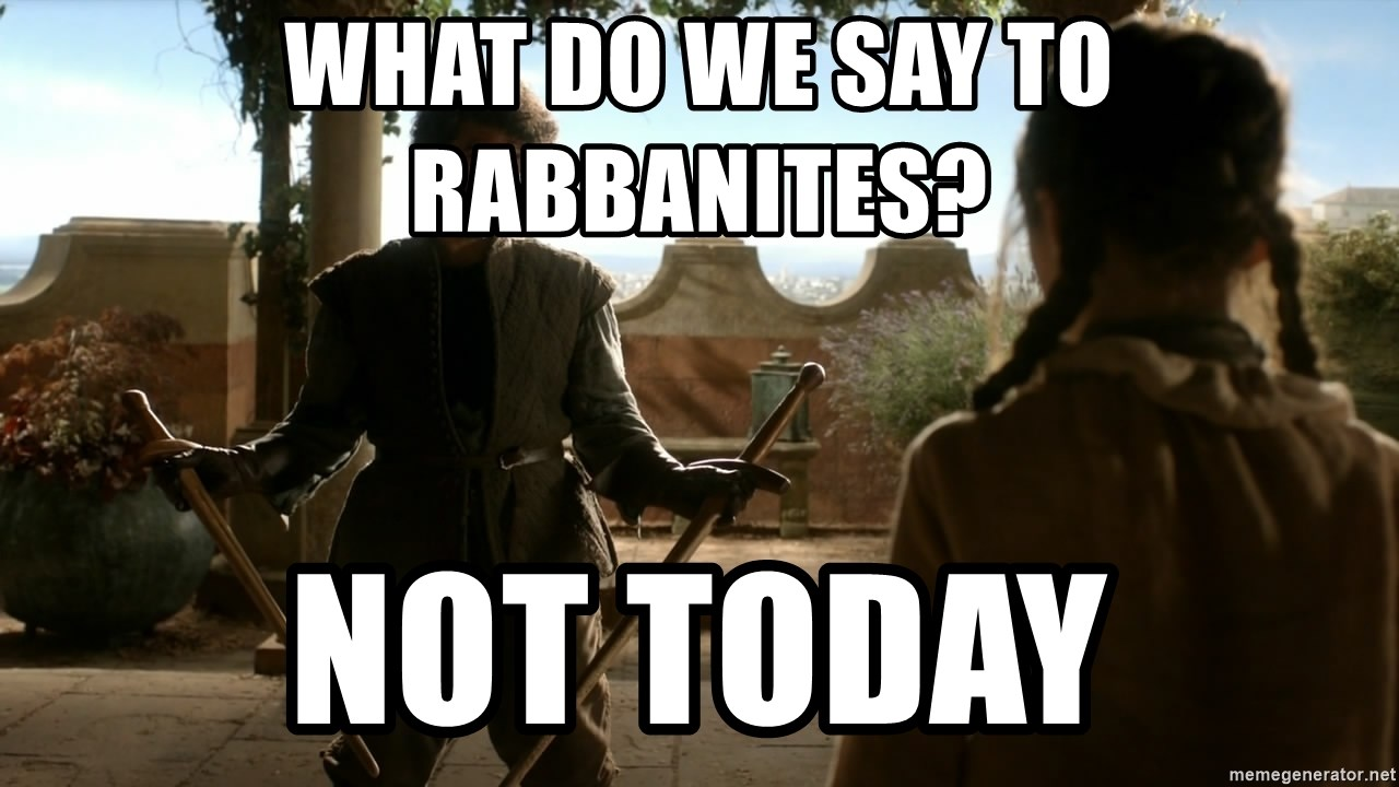 game of thrones dancing maste - What DO WE say to rabbanites? Not Today
