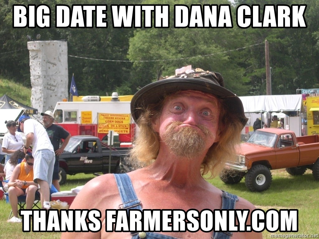 46837163 big date with dana clark thanks farmersonly com farmers only date