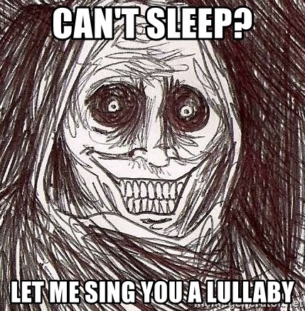 Shadowlurker - Can't sleep? Let me sing you a lullaby