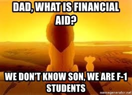 The Lion King - Dad, What is FINANCIAL Aid? We don't know son, we are f-1 students