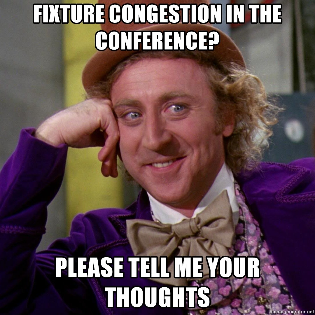 Willy Wonka - fixture congestion in the conference? please tell me your thoughts