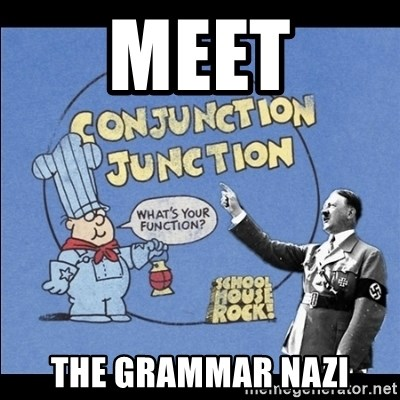 Grammar Nazi - Meet The grammar Nazi
