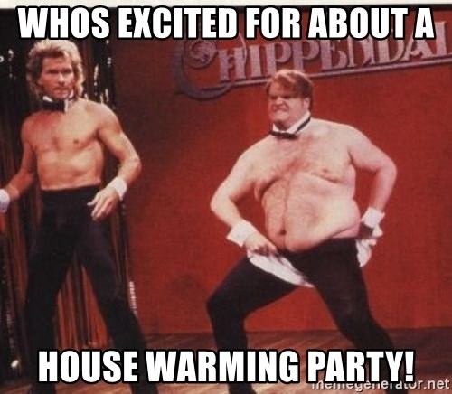 Whos Excited For About A House Warming Party Chris Farley Snl