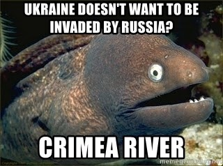 Ukraine Doesnt Want To Be Invaded By Russia Crimea River Bad