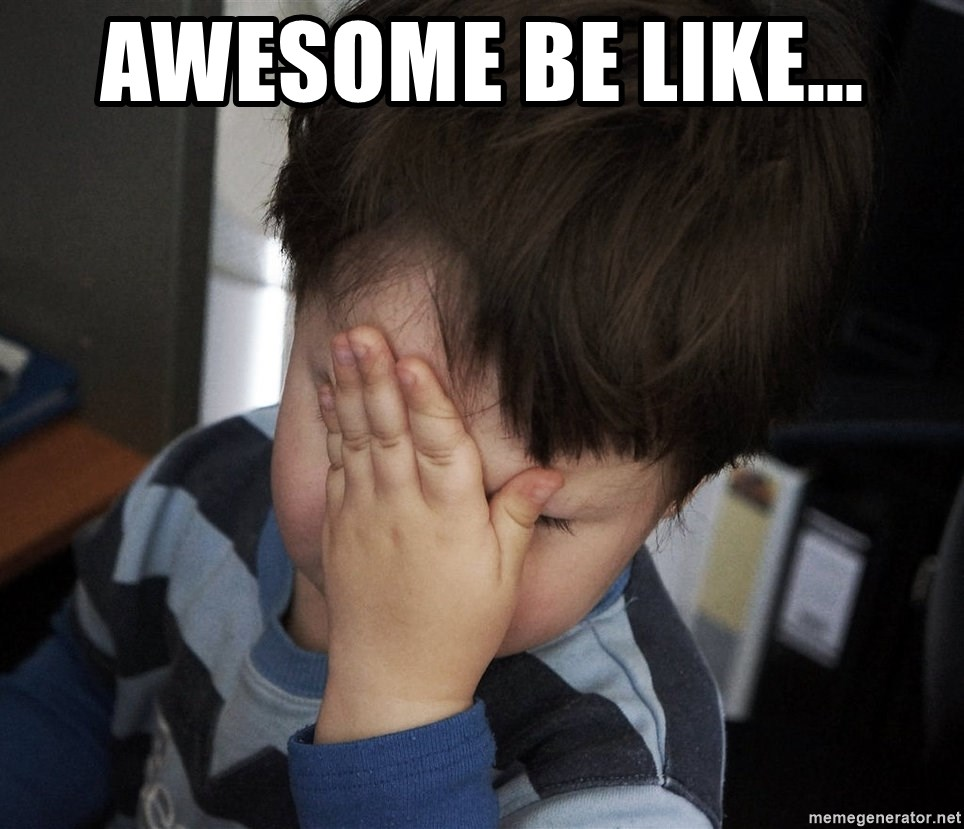 Confession Kid - Awesome be like...