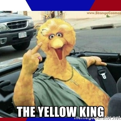 Big Bird Middle Finger - The Yellow king