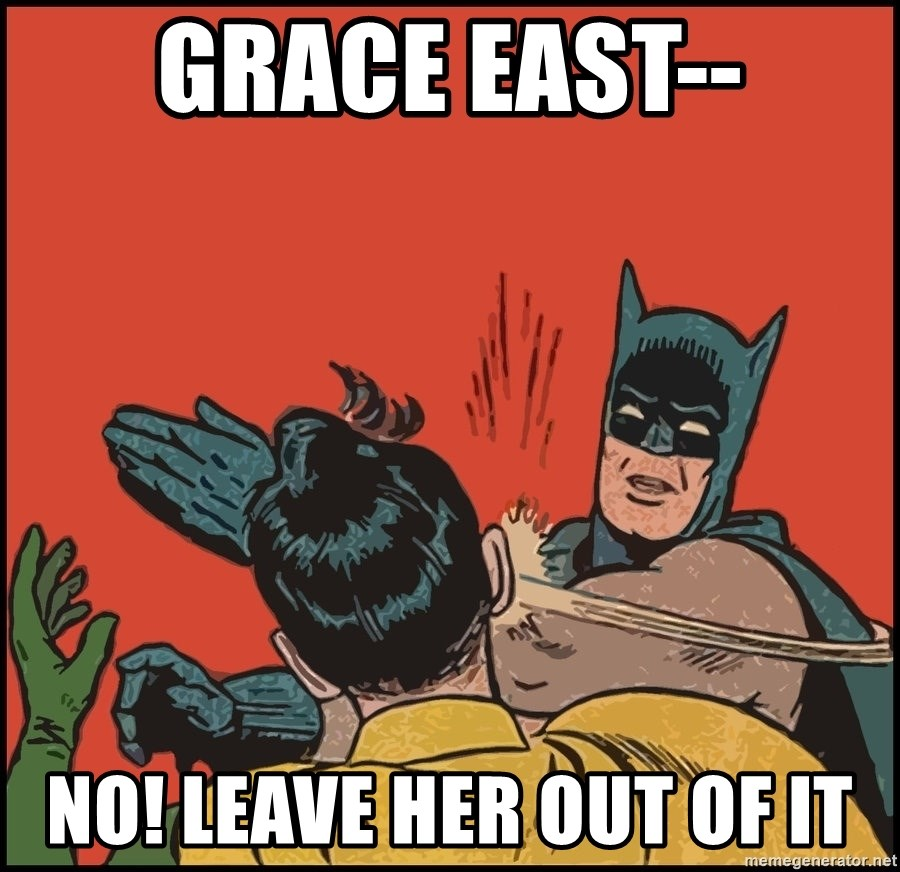 Batman slaps robin 2 - Grace East-- NO! Leave her out of it
