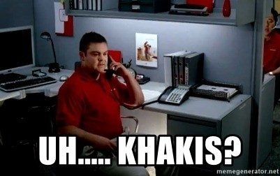 Jake From State Farm - uh..... Khakis?