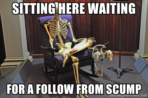 just sitting here waiting for a text from a bro. - Sitting here waiting For a follow from Scump