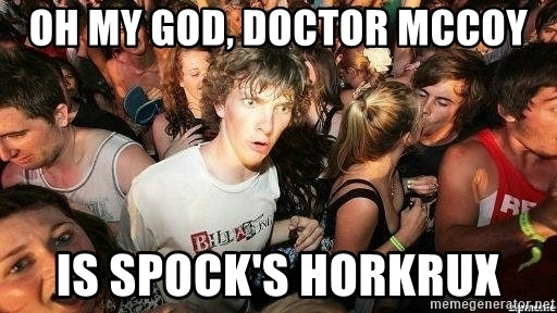 -Sudden Clarity Clarence - Oh my god, Doctor Mccoy is Spock's Horkrux
