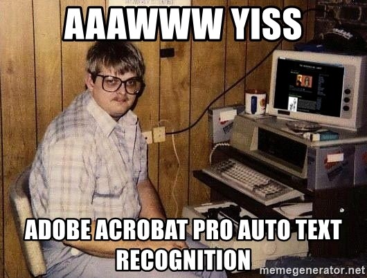 Nerd - AAAWWW yiss Adobe acrobat pro auto text recognition