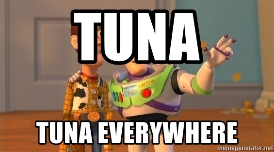 Tuna Tuna Everywhere Toy Story Everywhere Meme Meme Generator