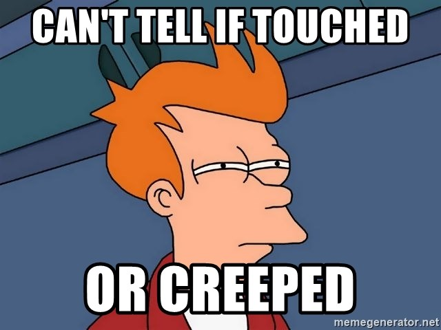 Futurama Fry - Can't tell if touched or creeped