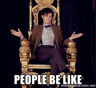 Hipster Doctor Who -  People be like