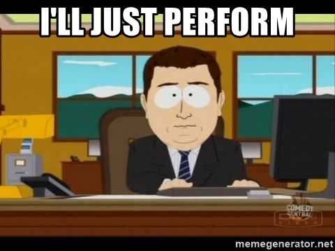 south park aand it's gone - I'll just perform