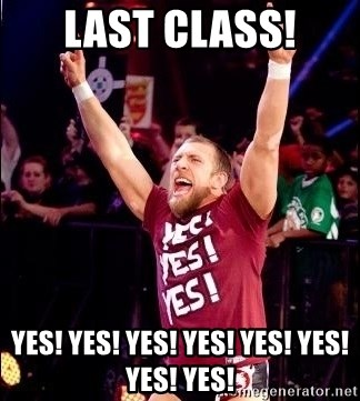 Daniel Bryan YES! - Last class! YES! YES! YES! YES! YES! YES! YES! YES!