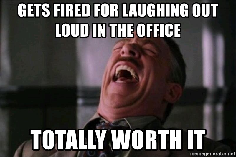 J Jonah Jameson Laugh - gets fired for laughing out loud in the office totally worth it
