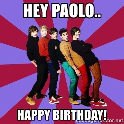 typical 1D - hey paolo.. happy birthday!