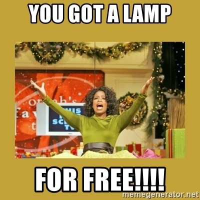 Oprah You get a - You gOt a lamp FOR FREE!!!!