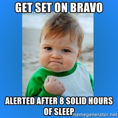 yes baby 2 - Get set on bravo Alerted after 8 solid hours of sleep