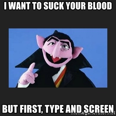 The Count from Sesame Street - I want to suck your blood but first, type and screen