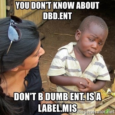 Skeptical 3rd World Kid - you don't know about DBD.Ent Don't B Dumb ent. is a label.mis