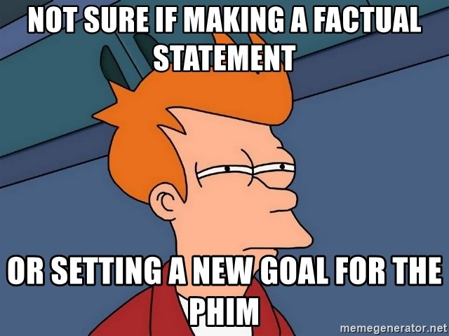 Futurama Fry - Not sure if making a factual statement or setting a new goal for the Phim