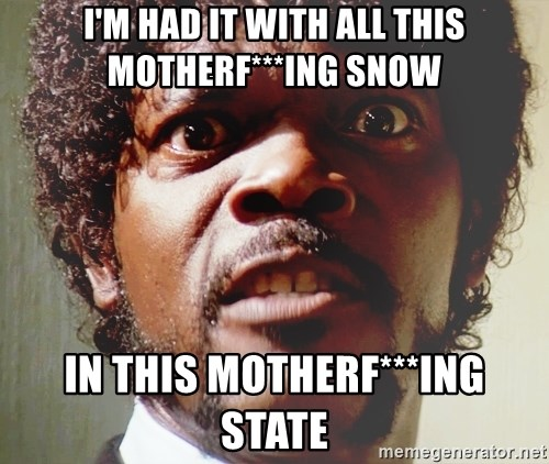 Mad Samuel L Jackson - I'm had it with all this motherf***ing snow In this MOTHERF***ING STATE
