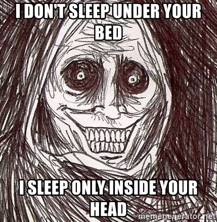 Shadowlurker - I don't sleep under your bed I sleep Only inside your head