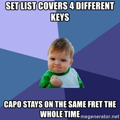 Success Kid - Set list covers 4 different keys Capo stays on the same fret the whole time