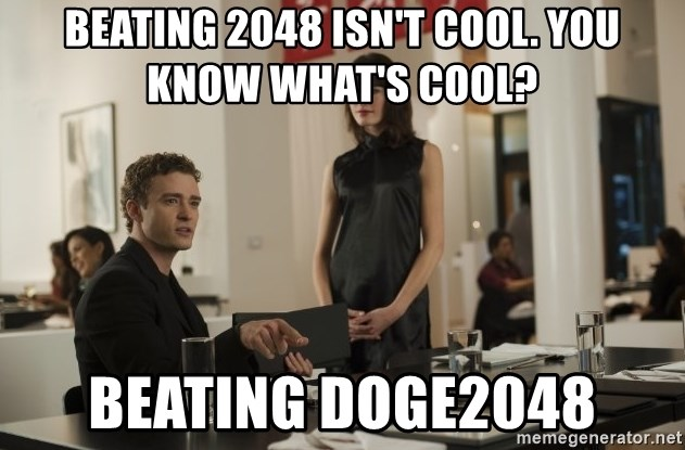 sean parker - beating 2048 isn't cool. You know what's cool? Beating doge2048