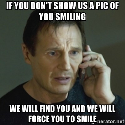Liam Neeson (Taken) (2) - If you don't show us a pic of you smiling we will find you and we will force you to smile
