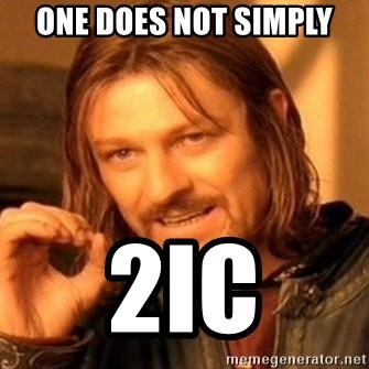 One Does Not Simply - One does not simply 2IC