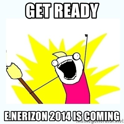 All the things - get ready e.nerizon 2014 is coming