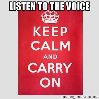 Keep Calm - listen to the voice