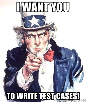 Uncle Sam - I want you to write test cases!