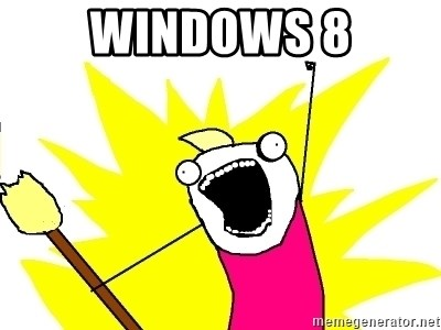 X ALL THE THINGS - WINDOWS 8
