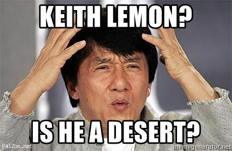 Confused Jackie Chan - Keith lemon? Is he a desert?