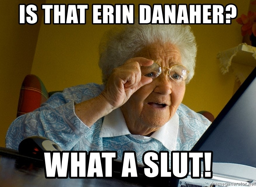 Internet Grandma Surprise - Is that Erin Danaher? What a slut!