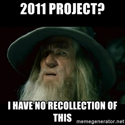 no memory gandalf - 2011 project? i have no recollection of this