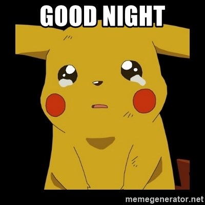 Pikachu crying - Good night