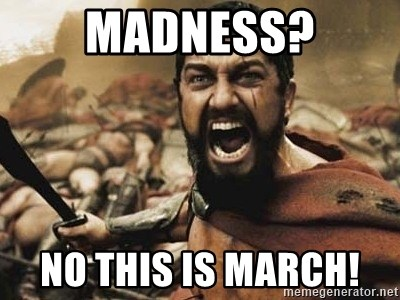 300 - Madness? No this is MARCH!