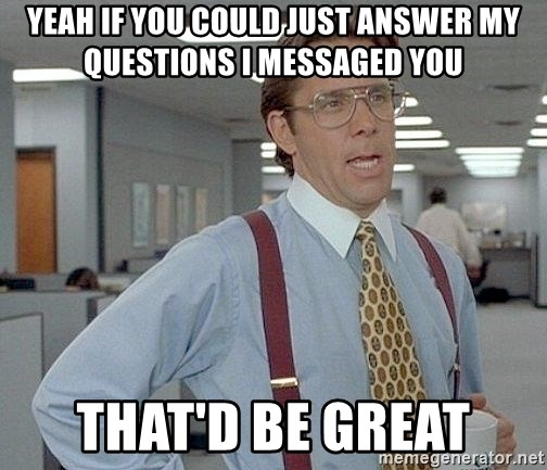 yeah if you could just write a 6 page paper over springbreak thatd be great - Yeah if you could just answer my questions i messaged you that'd be great