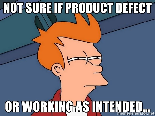 Not sure if product defect Or working as intended... - Futurama Fry | Meme  Generator