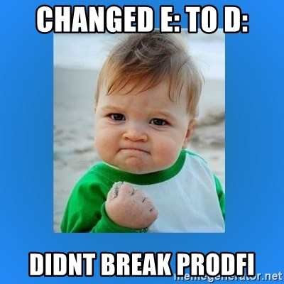 yes baby 2 - changed E: to D: didnt break prodfi