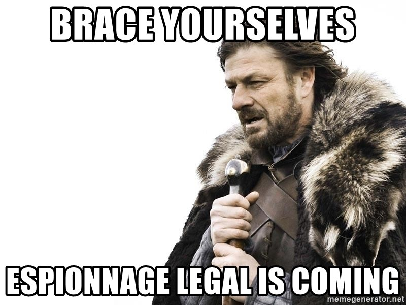 Winter is Coming - BRACE YOURSELVES ESPIONNAGE LEGAL IS COMING