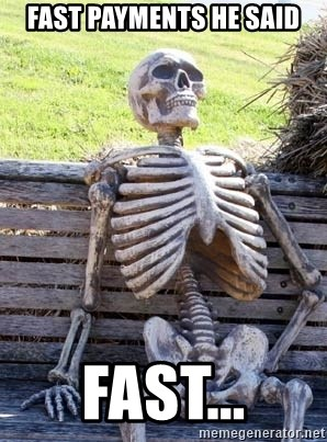 Waiting Skeleton - Fast Payments he said Fast...