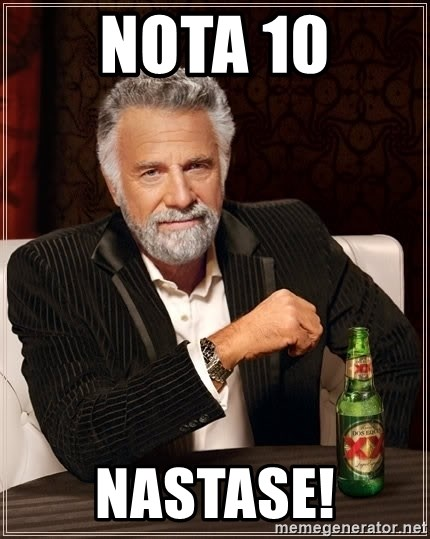 The Most Interesting Man In The World - nota 10 nastase!