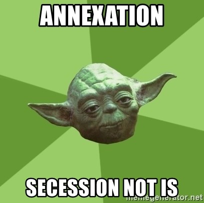 Advice Yoda Gives - annexation secession not is