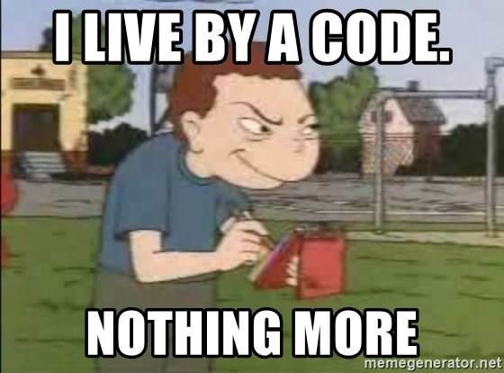 Recess Randall - I live by a code.  Nothing more